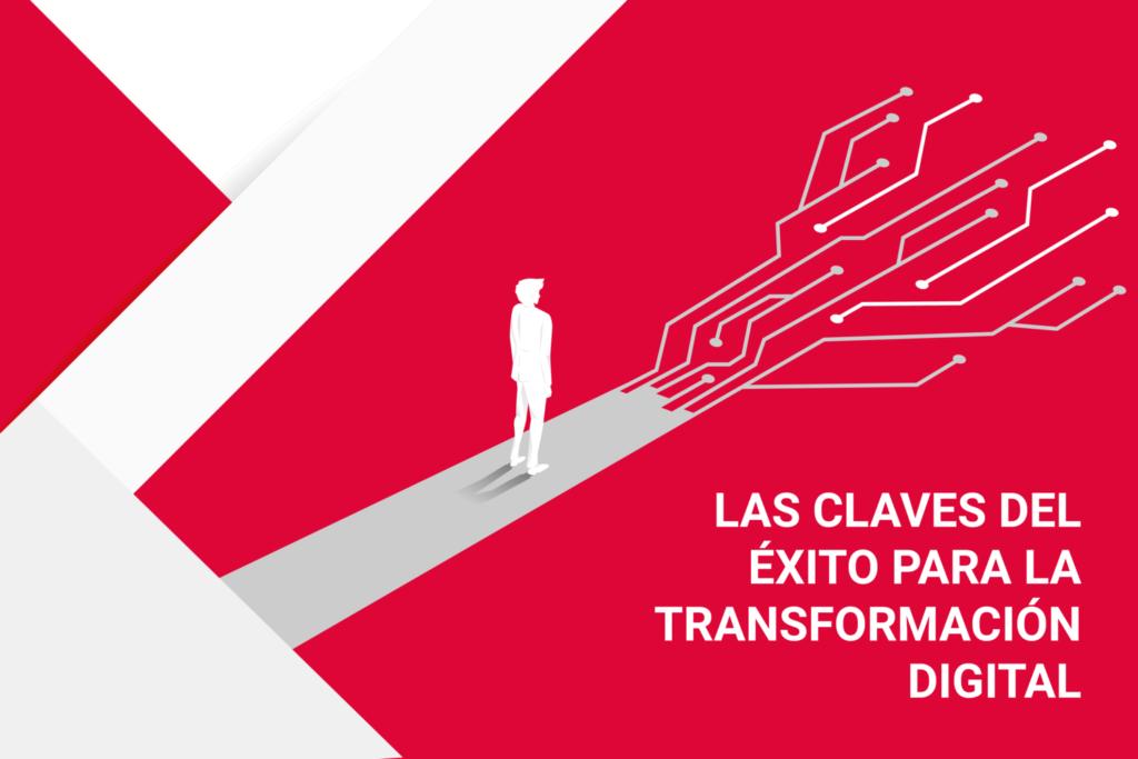 Las Claves del éxito para la transformación digital