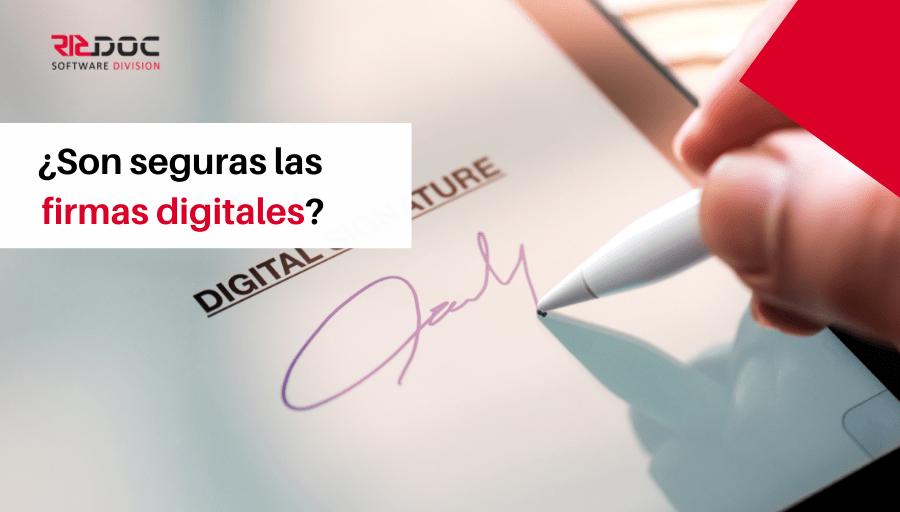 Son seguras las firmas digitales?