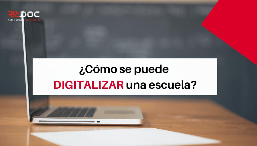 ¿Cómo se puede digitalizar una escuela