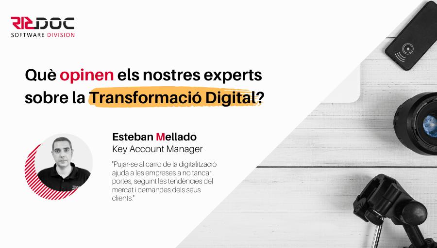 Els nostres experts opinen sobre la Transformació Digital