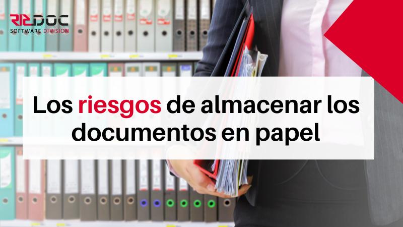 Los riesgos de archivar los documentos en papel _